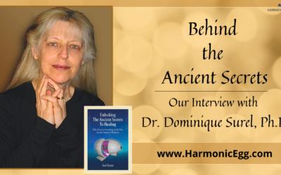 Behind the Ancient Secrets: Interview with Dr. Dominique Surel, Ph.D